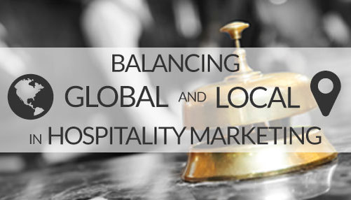 Tips for Global & Local Hospitality Marketing